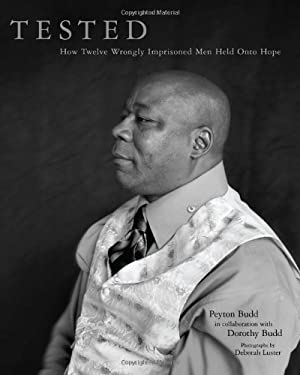 Tested: How Twelve Wrongly Imprisoned Men Held Onto Hope 9781934812778