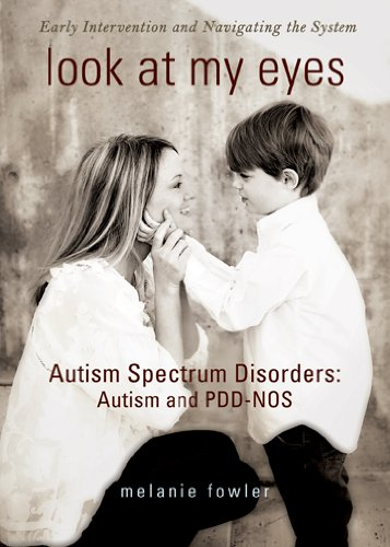 Look at My Eyes: Autism Spectrum Disorders: Autism and PDD-NOS 9781934812983