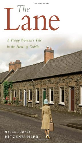 The Lane: A Young Woman's Tale in the Heart of Dublin 9781934848401