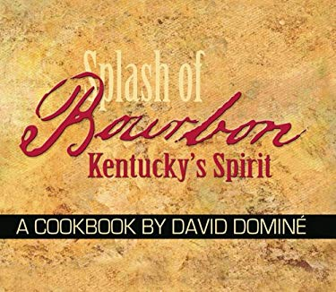 Splash of Bourbon: Kentucky's Spirit 9781934898062