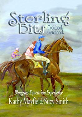Sterling Bits: Bluegrass Equestrian Experience 9781934898079