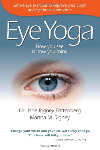 Eye Yoga: How You See Is How You Think 9781934938751