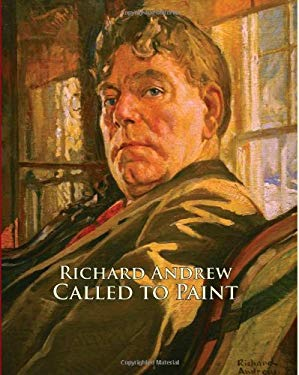 Richard Andrew: Called to Paint 9781934938911