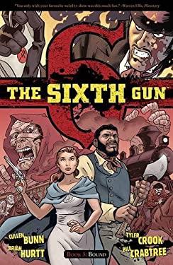 The Sixth Gun Volume 3 Tp: Bound 9781934964781