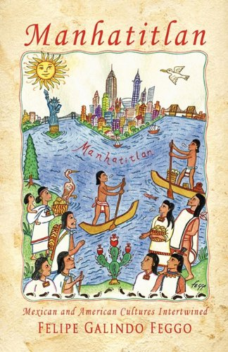 Manhatitlan. an Interwining of Mexican and American Cultures 9781934978511