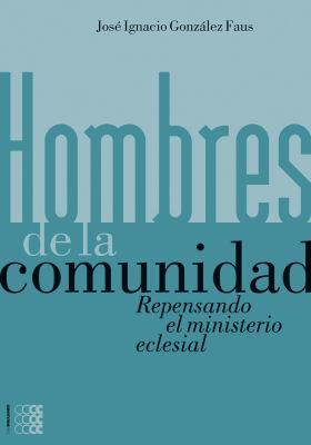 Hombres de La Comunidad: Repensando El Ministerio Eclesial