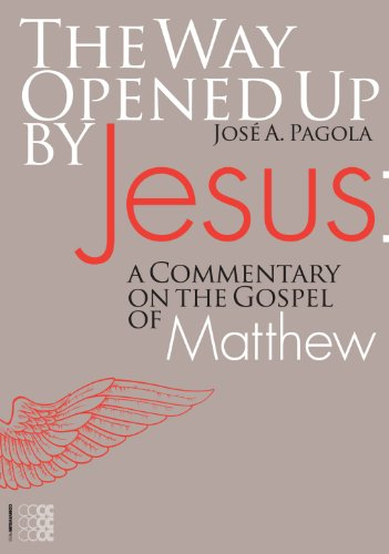The Way Opened Up by Jesus: A Commentary on the Gospel of Matthew 9781934996287