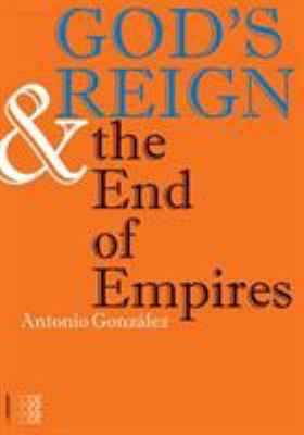 Gods Reign and the End of Empires 9781934996294