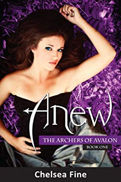 Anew: The Archers of Avalon, Book One 9781935089490