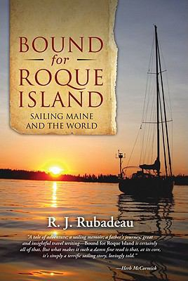 Bound for Roque Island: Sailing Maine and the World 9781935098331