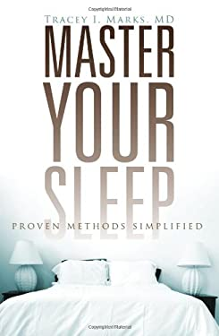 Master Your Sleep: Proven Methods Simplified 9781935098461