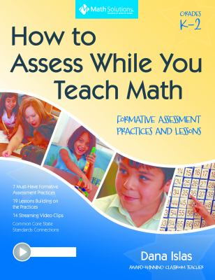 How to Assess While You Teach Math: Formative Assessment Practices and Lessons (a Multimedia Professional Learning Resource) 9781935099178