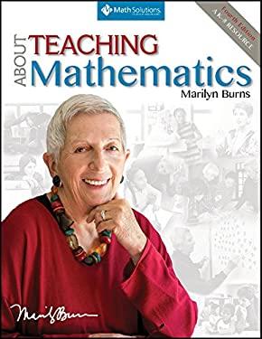 About Teaching Mathematics: A K-8 Resource, Fourth Edition