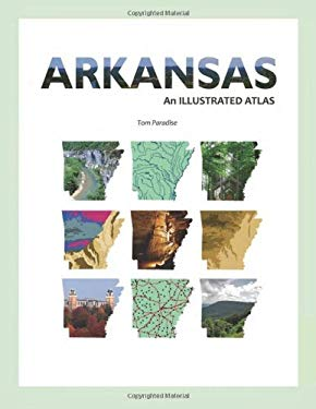 Arkansas: An Illustrated Atlas 9781935106494