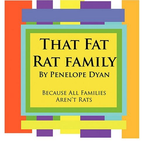 That Fat Rat Family--Because All Families Aren't Rats