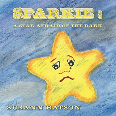 Sparkie: A Star Afraid of the Dark 9781935137016