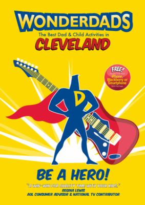 Wonderdads Cleveland: The Best Dad/Child Activities, Restaurants, Sporting Events & Unique Adventures for Cleveland Dads 9781935153429