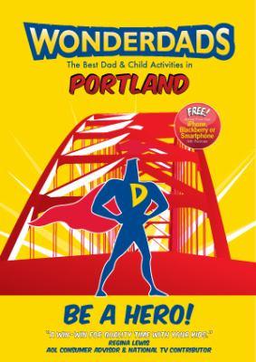 Wonderdads: Portland: The Best Dad & Child Activities 9781935153610