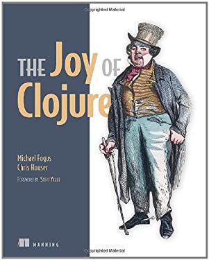 The Joy of Clojure: Thinking the Clojure Way 9781935182641