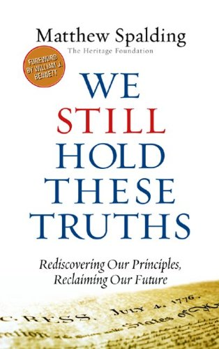 We Still Hold These Truths: Rediscovering Our Principles, Reclaiming Our Future 9781935191926
