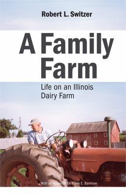 A Family Farm: Life on an Illinois Dairy Farm 9781935195344