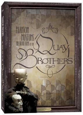Phantom Museums: The Short Films of the Quay Brothers 9781935202424