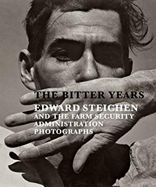 The Bitter Years: Edward Steichen and the Farm Security Administration Photographs 9781935202868