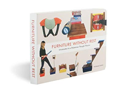 Thomas Evans: Furniture Without Rest: Introduction to a Pedestrian Thought Theatre 9781935202882