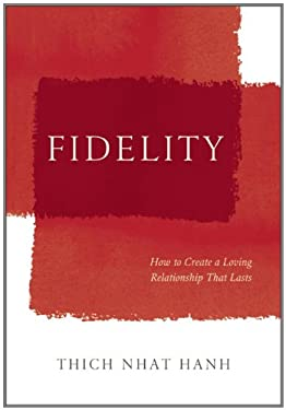 Fidelity: How to Create a Loving Relationship That Lasts 9781935209911