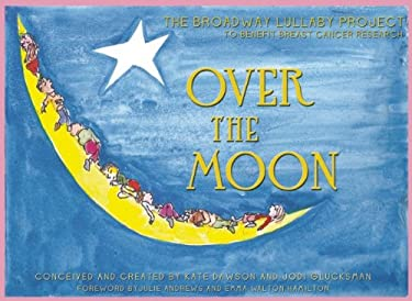 Over the Moon: The Broadway Lullaby Project [With CD (Audio)] 9781935212706