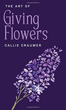 The Art of Giving Flowers 9781935212720