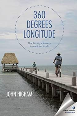 360 Degrees Longitude: One Family's Journey Around the World 9781935212867