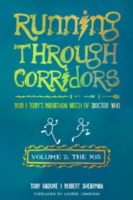 Running Through Corridors 2: Rob and Toby's Marathon Watch of Doctor Who (the 70s)
