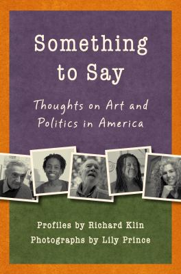 Something to Say: Thoughts on Art and Politics in America 9781935248194