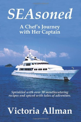 Seasoned - A Chef's Journey with Her Captain 9781935254379