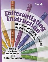 Differentiating Instruction: Taking the Easy First Steps Into Differentiation Grades 1-4 20983753