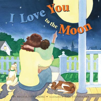 I Love You to the Moon 9781935268888