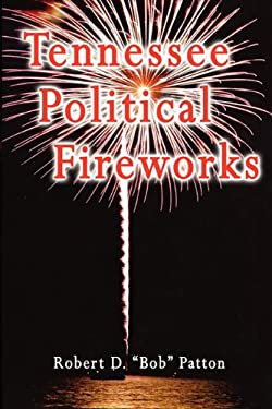 Tennessee Political Fireworks 9781935271895