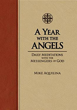 A Year with the Angels: Daily Meditations with the Messengers of God 9781935302520