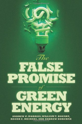 The False Promise of Green Energy 9781935308416
