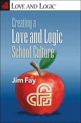 Creating a Love and Logic School Culture 9781935326090