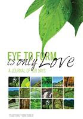 Eye to Form Is Only Love: A Journal of 100 Days 9781935387299