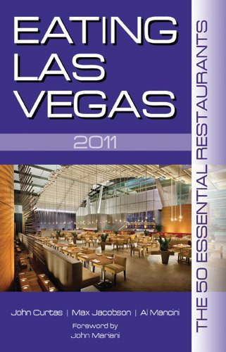 Eating Las Vegas: The 50 Essential Restaurants 9781935396390