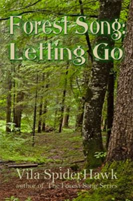 Forest Song: Letting Go 9781935407829