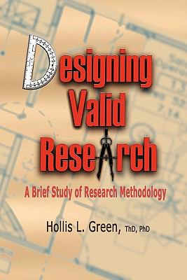Designing Valid Research: A Brief Study of Research Methodology 9781935434573