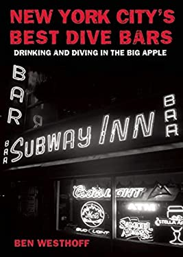 New York City's Best Dive Bars: Drinking and Diving in the Big Apple 9781935439196