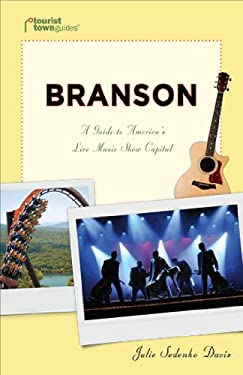 Branson: A Guide to America's Live Music Show Capital 9781935455110