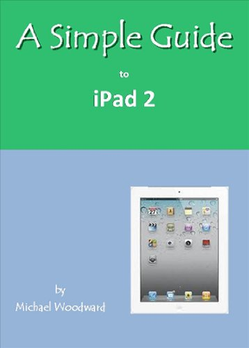 A Simple Guide to iPad 2 9781935462491