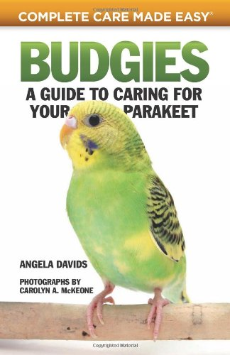 Budgies: A Guide to Caring for Your Parakeet 9781935484653