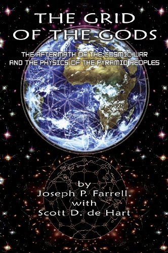 The Grid of the Gods: The Aftermath of the Cosmic War and the Physics of the Pyramid Peoples 9781935487395